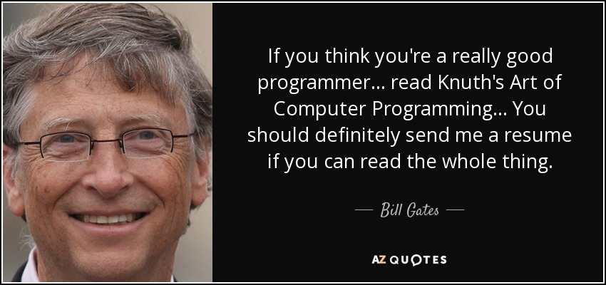 Bill Gates quote If you think you\u0027re a really good programmer