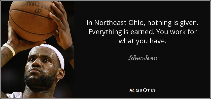 Motivational Funny Quotes Rap Wallpaper Lebron James Quote In Northeast Ohio Nothing Is Given