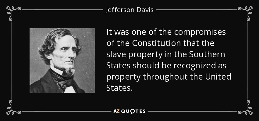 Jefferson Davis quote It was one of the compromises of the