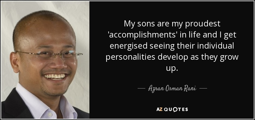 Azran Osman Rani quote My sons are my proudest \u0027accomplishments\u0027 in