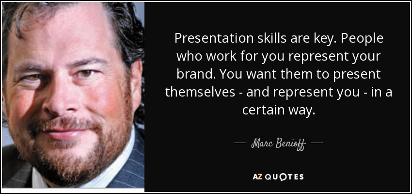Marc Benioff quote Presentation skills are key People who work for - quote on presentation