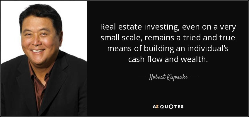 Robert Kiyosaki quote Real estate investing, even on a very small - real estate quotation