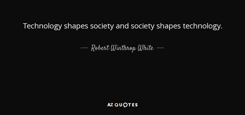 Inspirational Quote Wallpaper For Computer Robert Winthrop White Quote Technology Shapes Society And