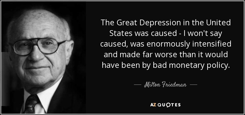 Milton Friedman quote The Great Depression in the United States was