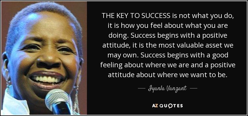 Iyanla Vanzant quote THE KEY TO SUCCESS is not what you do, it
