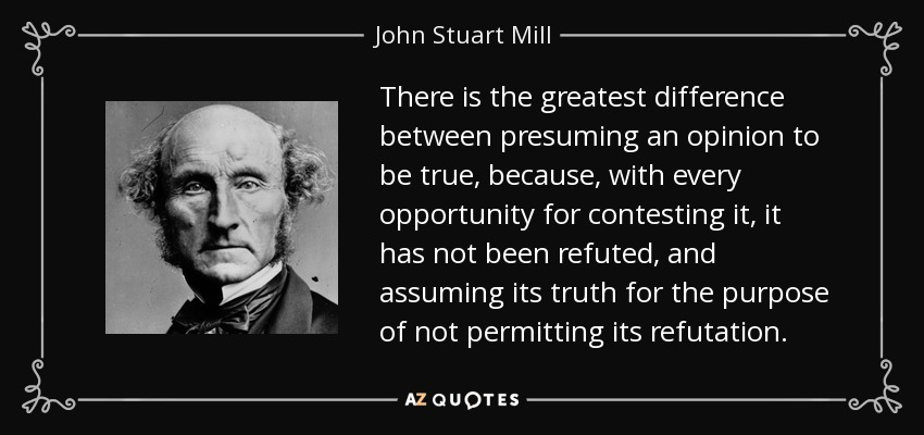 John Stuart Mill quote There is the greatest difference between - difference between presume and assume