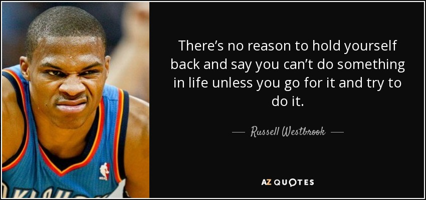 Derrick Rose Wallpaper Quotes Russell Westbrook Quote There S No Reason To Hold