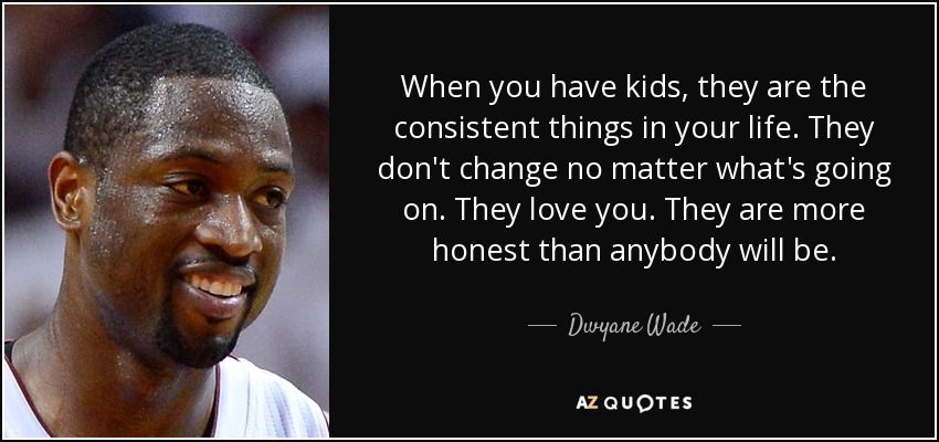 Motivational Wallpaper Quotes Kobe Dwyane Wade Quote When You Have Kids They Are The