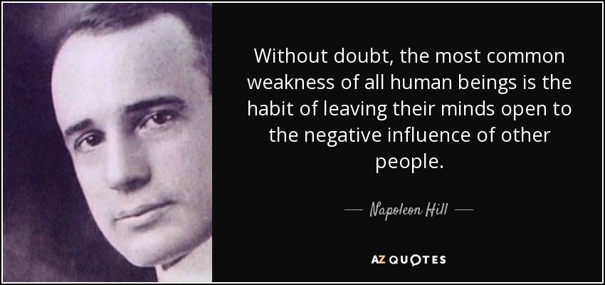 Napoleon Hill quote Without doubt, the most common weakness of all