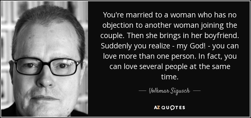Volkmar Sigusch quote You\u0027re married to a woman who has no