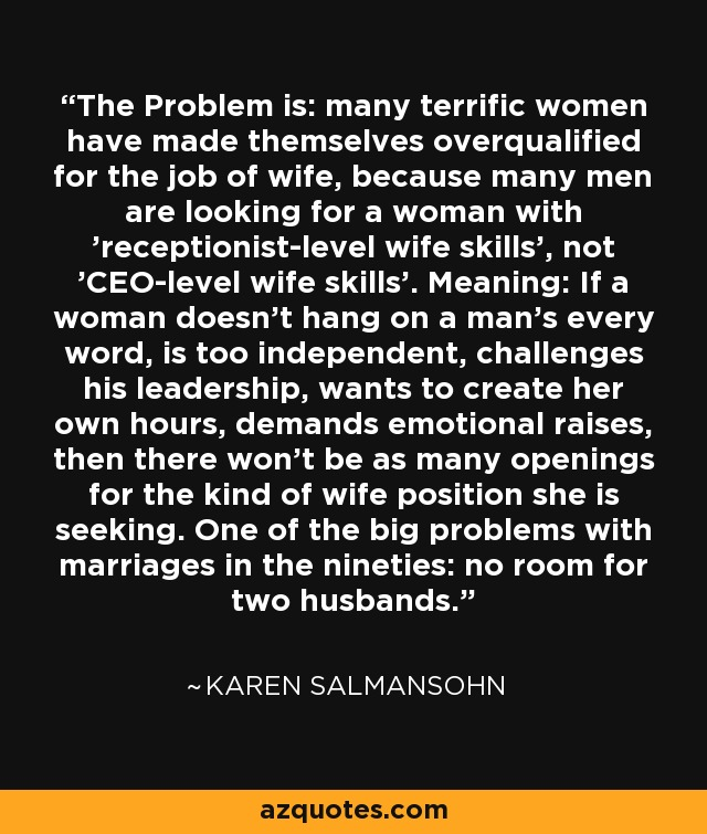 Karen Salmansohn quote The Problem is many terrific women have - overqualified for the job