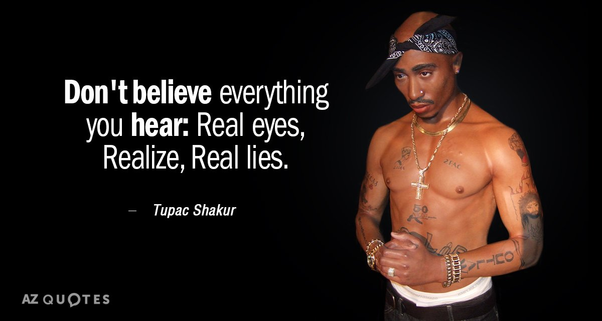 Tupac Shakur Quote Don39t Believe Everything You Hear