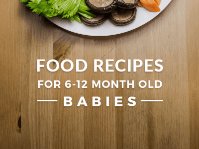Food Recipes for babies 6 to 12 months old