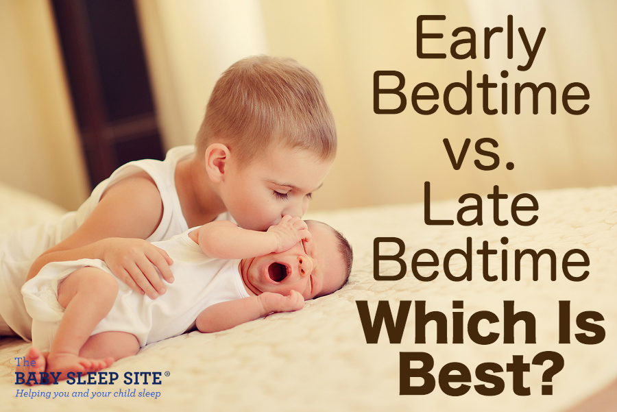 Early Bedtime vs Late Bedtime For Babies and Toddlers Which Is