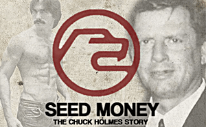 Seed Money The Chuck Holmes Story