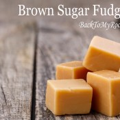 Brown Sugar Fudge - Back To My Roots