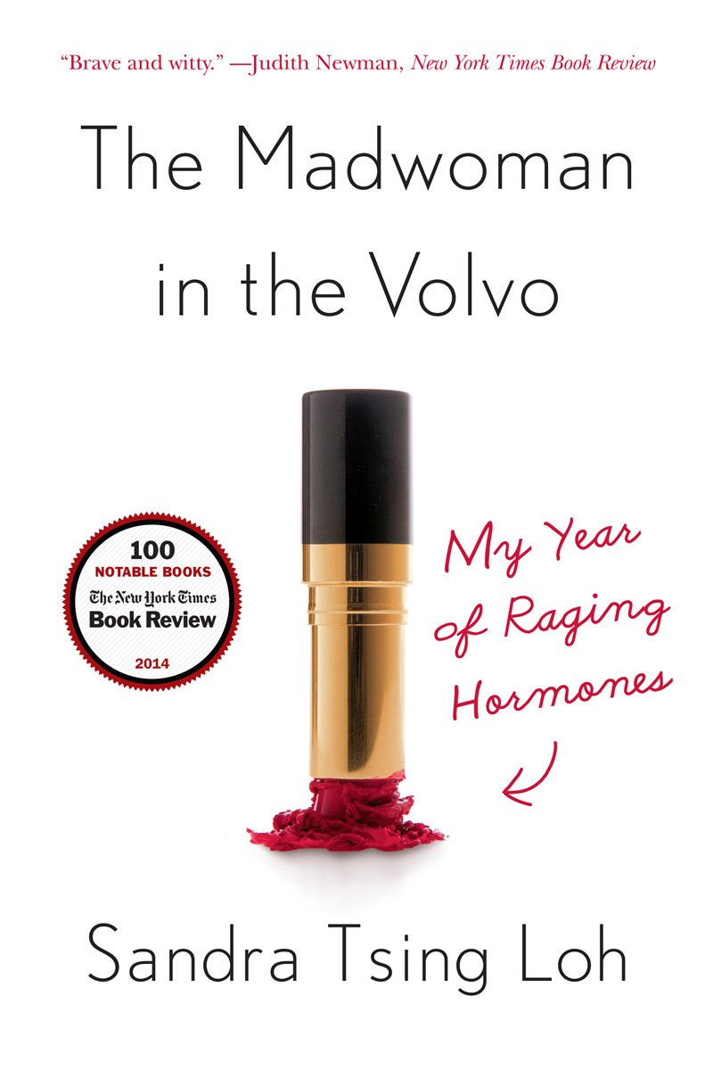The Madwoman in the Volvo: My Year of Raging Hormones ...