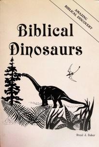 Biblical Dinosaurs by Ronal J Baker