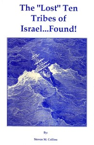 "Steven M Collins's The ""Lost"" Ten Tribes of Israel... Found!"