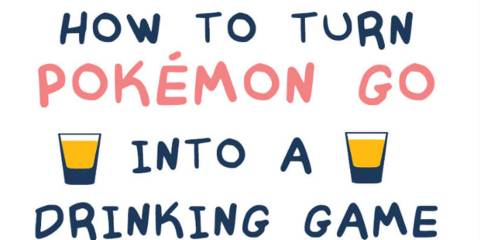 How to Turn Pokémon Go into a Drinking Game