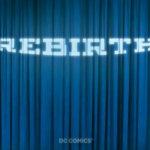 DC Comics, Rebirth: nuovi rumour sul rilancio