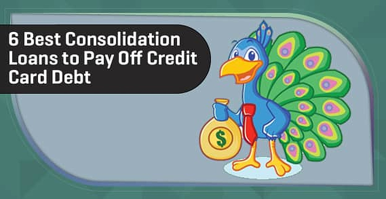 5 Best \u201cConsolidation Loans\u201d to Pay Off Credit Card Debt (2018)