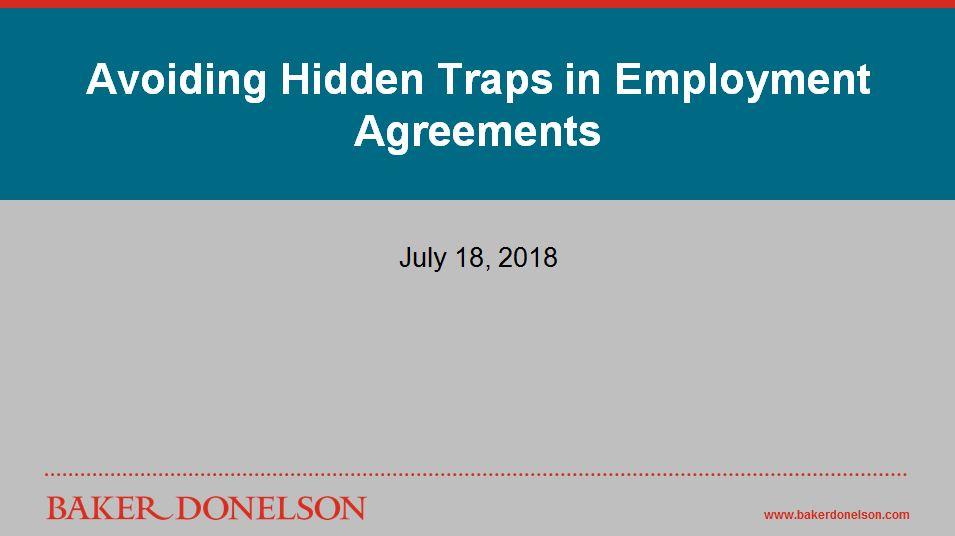 Webinar Avoiding Hidden Traps in Employment Agreements Baker Donelson