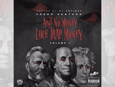 Fredo Santana - Ain't No Money Like Trap Money (Mixtape)