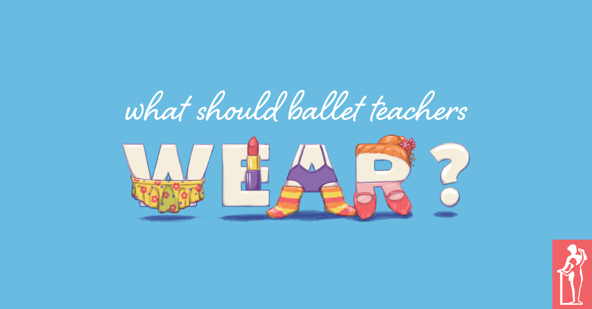 Ballet Teachers Wear
