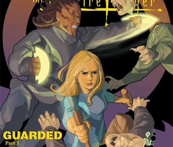 Review – Buffy The Vampire Slayer Season 9 #13 Guarded: Part 3