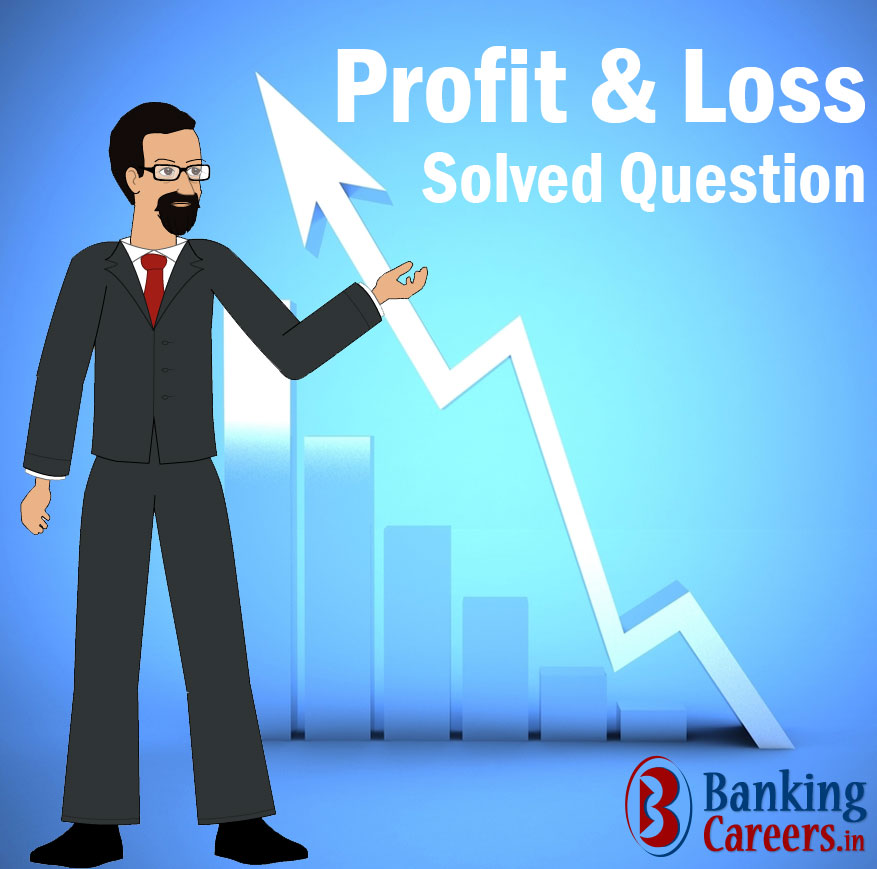 Profit  Loss Solved Questions For IBPS, SBI and Other Bank Exams - profit & loss template free