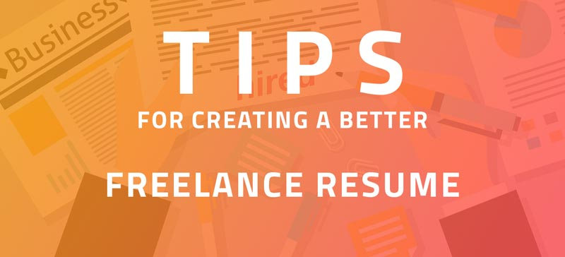 Tips For Creating a Better Freelance Resume In 2019 - Bapu Graphics