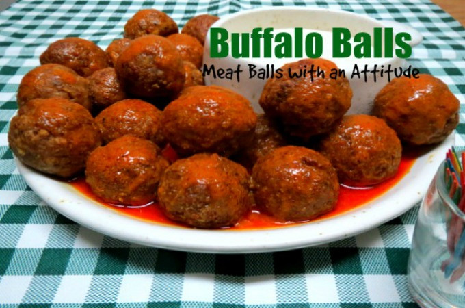 Buffalo Balls-Meat Balls with an Attitude!