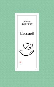 L'Accueil - Stéphane Barbery