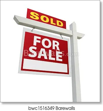 Sold Home for Sale Sign on White, Art Print Barewalls Posters