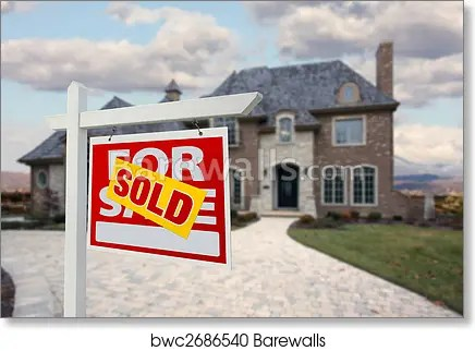 Sold Home For Sale Sign in Front of New House , Art Print