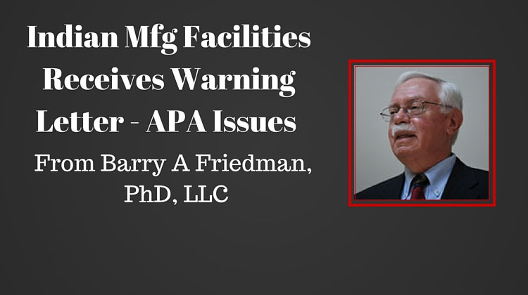 INDIAN MFG FACILITIES RECEIVE WARNING LETTER FOR PROBLEMS ASSOIATED WITH THE ASEPTIC PROCESSING AREA (APA) (102215)