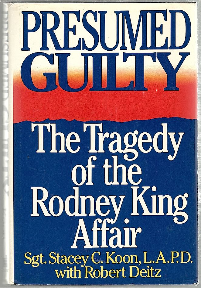 Presumed Guilty; The Tragedy of the Rodney King Affair Stacey C