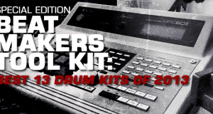 BEAT MAKERS TOOL KIT: The BEST 13 Drum Kits of 2013