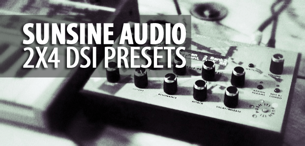 Sunsine Audio Presents 'two by four' DSI Synth Presets