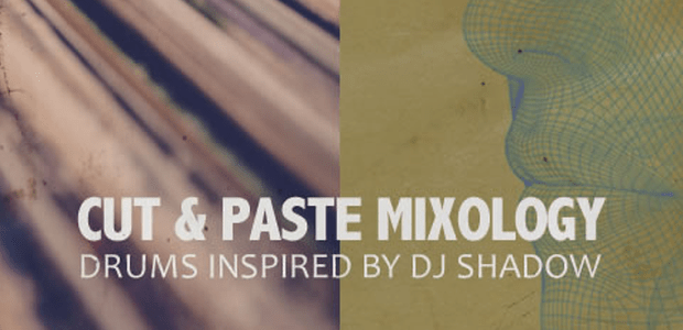 MPC-Samples.com Releases Cut & Paste Mixology – Inspired By DJ Shadow