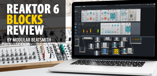 Native Instruments Reaktor 6 - Blocks Review