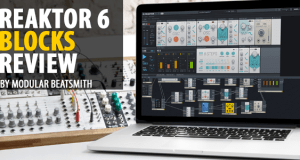 Native Instruments Reaktor 6 – Blocks Review