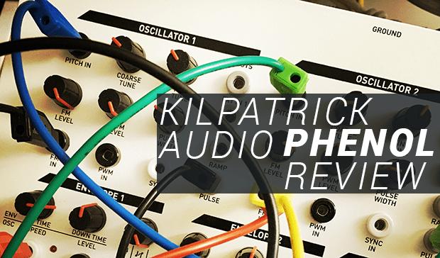 Kilpatrick Audio Phenol Review