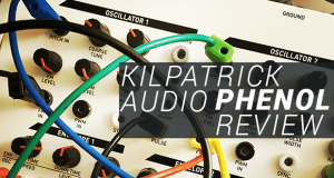 Kilpatrick Audio Phenol Review