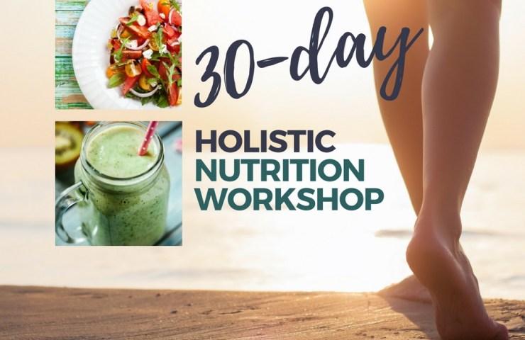 30-Day Holistic Nutrition Workshop