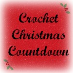 Tuesday Tidbits… Crochet Christmas Countdown!