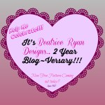 Beatrice Ryan Designs 2 Year Blog~Versary!!!