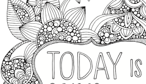 Today is going to be awesome - adult coloring page printable