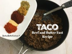 Indoor Butter Beef Butter Fast Recipe Beef Butter Fast Taco Recipe Beef Taco Beef Butter Fast Recipes Butter Fast Calories Beef